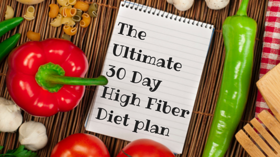 The Ultimate 30 Day High Fiber Diet Plan