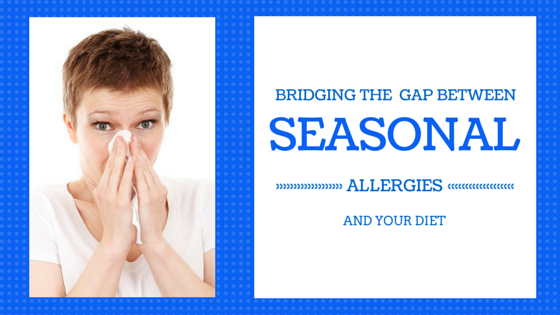 Bridging the Gap Between Seasonal Allergies and Your Diet