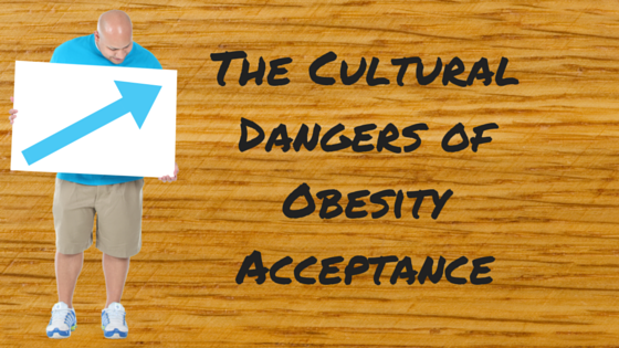 The Cultural Dangers of Obesity Acceptance