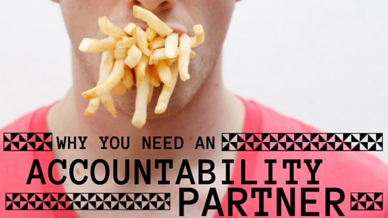 Why you Need an Accountability Partner