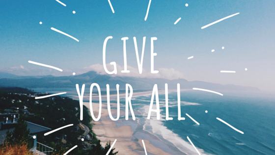 Give Your All