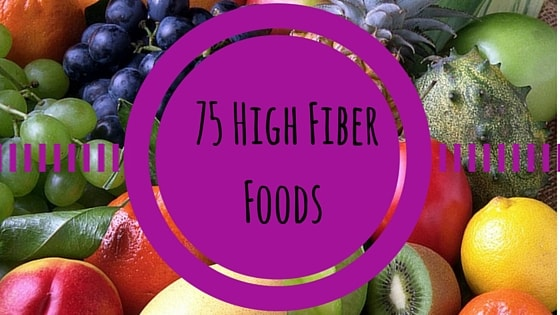 75 High Fiber Foods for Breakfast, Lunch, and Dinner