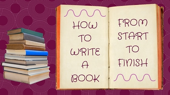 How to Write a Book: How I Wrote and Self-Published My First Non-Fiction Book in 5 months