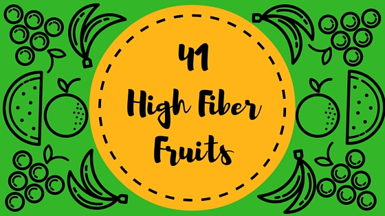 41 high fiber fruits