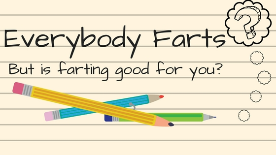 Everybody Farts: But Is Farting Good for You? The Fiber Guardian Says Yes!